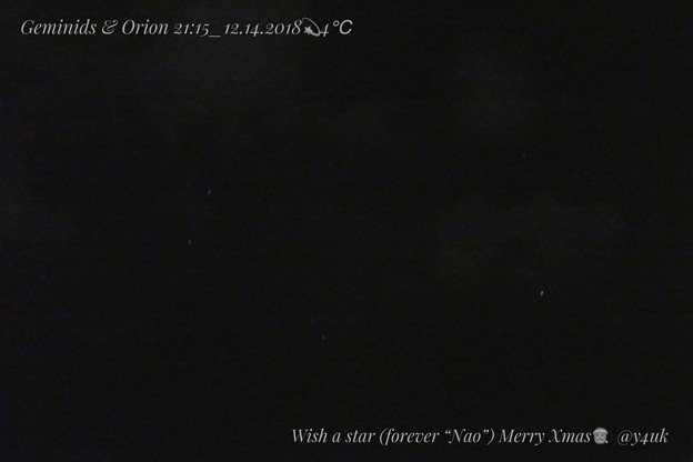 """Geminids & Orion 21:15_12.14.2018☆4℃☆Wish a star(forever """"Nao"""")MerryXmas~雲の間、星になった""""大恋愛""""(ISO3200,1/5)"""