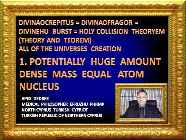 1. PHILOSOPHER  EFRUZHU1  HOLY  COLLISION THEORYEM   INSTEAD OF BIG BANG THEORY
