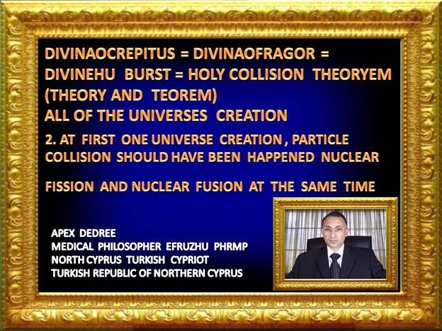 2. PHILOSOPHER  EFRUZHU1  HOLY  COLLISION THEORYEM   INSTEAD OF BIG BANG THEORY