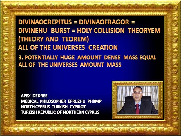 3. PHILOSOPHER  EFRUZHU1  HOLY  COLLISION THEORYEM   INSTEAD OF BIG BANG THEORY