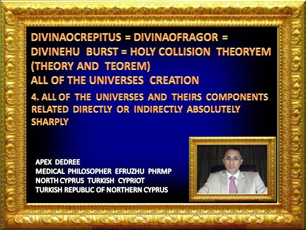4. PHILOSOPHER  EFRUZHU1  HOLY  COLLISION THEORYEM   INSTEAD OF BIG BANG THEORY