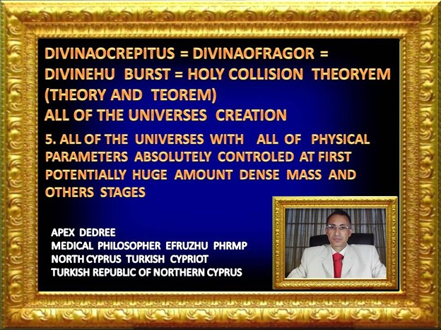 5. PHILOSOPHER  EFRUZHU1  HOLY  COLLISION THEORYEM   INSTEAD OF BIG BANG THEORY